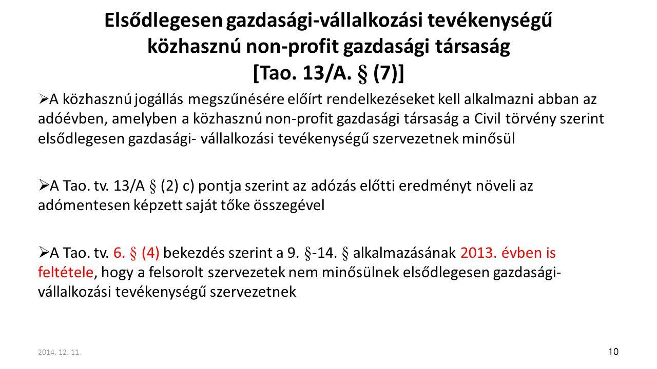 Elsődlegesen gazdasági-vállalkozási tevékenységű közhasznú non-profit gazdasági társaság [Tao. 13/A. § (7)]